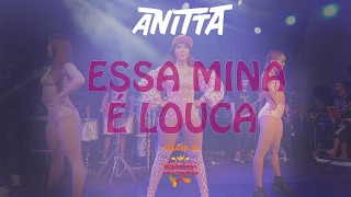 Essa Mina é Louca - Anitta (Ensaio Bloco das Poderosas 09/02)