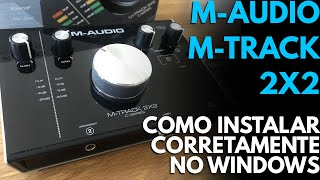 Como Instalar a Interface de Áudio M-Audio M-Track 2x2 Corretamente no Windows (Drivers)