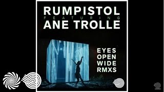 Rumpistol - Eyes Open Wide (Bluetech Remix)