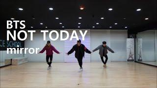 """[목동댄스학원] BTS(방탄소년단) """"NOT TODAY"""" Dance Cover Mirrored 안무영상 거울모드 JH댄스"""