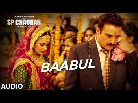 Full audio baabul sp chauhan jimmy shergill, yuvika chaudhary