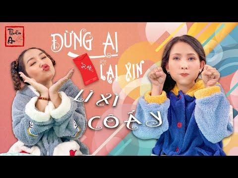ĐỪNG AI LẠI XIN LÌ XÌ CÔ ẤY | Don't Ask Her For Lucky Money | Thiên An ft. Mi Ngân
