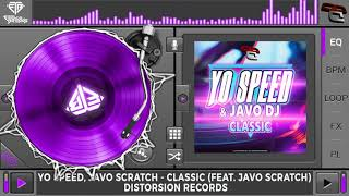 Yo Speed & Javo Scratch - Classic (Original Mix)