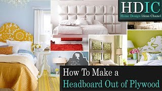 How To Make a Headboard Out Of Plywood