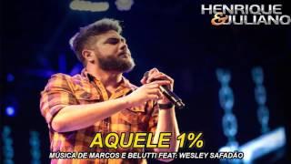 Henrique e Juliano - Aquele 1% (Ao Vivo em Natal 2016)