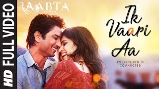 Ik Vaari Aa Full Song | Raabta | Sushant Singh Rajput & Kriti Sanon | Pritam Arijit Singh Amitabh B