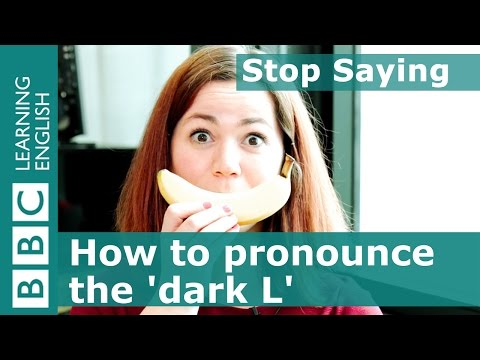 Helen explains how to pronounce the 'dark L' - Stop Saying