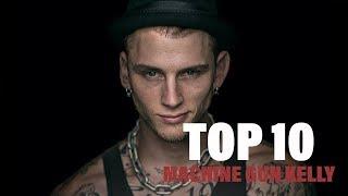 TOP 10 Songs - Machine Gun Kelly