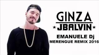 J Balvin - Ginza (Emanuele Dj Merengue Remix 2016)