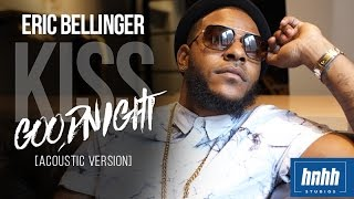 Eric Bellinger- Kiss Goodnight (Acoustic Version)