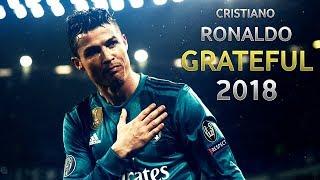 Cristiano Ronaldo ► Grateful | Skills & Goals | 2018 HD