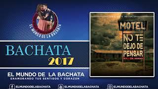 Bachata Heightz FT 24 Horas - No Te Dejo De Pensar - #BACHATA 2017