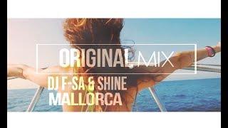 DJ F-SA & Shine - Mallorca (Original Mix)