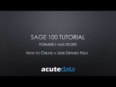 Sage 100 - How to create a User Defined Field