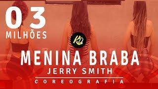 Menina Braba - Jerry Smith  | Coreografia / Choreography KDence