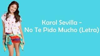 Karol Sevilla - No Te Pido Mucho (Letra)