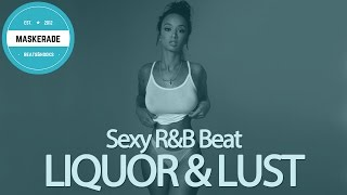 Sexy R&B Love Song Instrumental Beat | LIQUOR & LUST