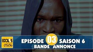 IDOLES - saison 6 - épisode 3 : la bande annonce