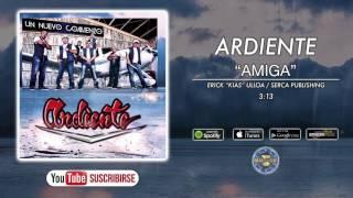 Ardiente - Amiga ( Audio Oficial )