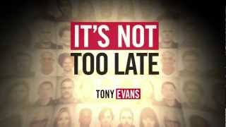 Tony Evans on the It's Not Too Late Bible Study