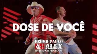 Pedro Paulo e Alex - Dose de Você (Musica Nova)