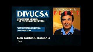 Peret - Don Toribio Carambola