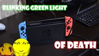 Nintendo Switch -  Blinking Green Light Of Death