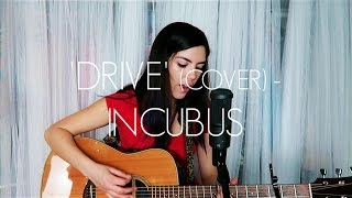 Incubus - 'Drive' (Cover) by Xochitl
