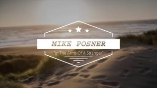 MIKE POSNER IN THE ARMS OF A STRANGER
