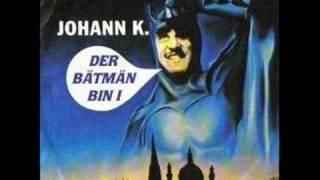Der Bätmän bin i - Johann K.