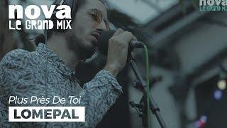 Lomepal - Pommade | Live Plus Près De Toi