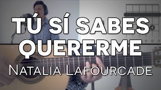 Tú Sí Sabes Quererme Natalia Lafourcade Tutorial Cover - Guitarra [Mauro Martinez]
