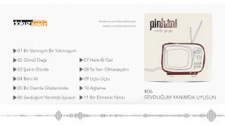 Pinhani - Sevduğum Yanımda Uyusun