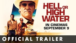 Hell Or High Water - Official UK Trailer - In Cinemas Now