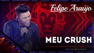 Felipe Araújo - Meu Crush | (áudio DVD - 1dois3)