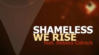 Shameless - We Rise (feat. Debora Cidrack)