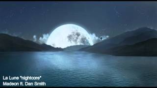 La lune Madeon ft  Dan Smith Nightcore