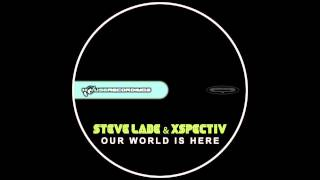Steve Lade Xspectiv - Our World Is Here (Hypster Feat Clover Ray Vocal Remix) [720p]