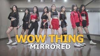슬기(SEULGI)X신비(여자친구)X청하X소연 'Wow Thing' ( MIRRORED FULL VER )
