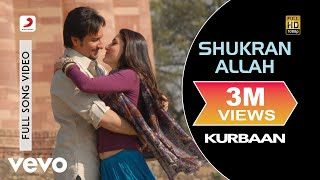 Shukran Allah - Kurbaan   Saif Ali Khan   Kareena Kapoor Khan