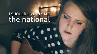 I Should Live in Salt cover - The National