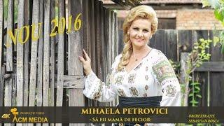 Mihaela Petrovici-Să fii mamă de fecior (Oficial Video 4K)