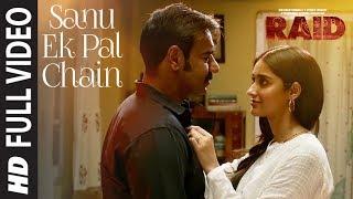 Full Video: Sanu Ek Pal Chain Song | Raid | Ajay Devgn | Ileana D'Cruz | Raid In Cinemas Now