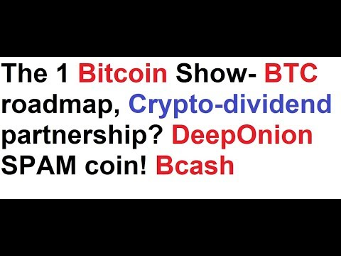 The 1 bitcoin show btc roadmap crypto dividend partnership the 1 bitcoin show btc roadmap crypto dividend partnership deeponion spam coin ccuart Image collections