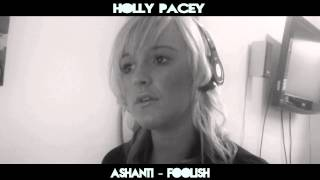 Holly Pacey - Ashanti - Foolish (cover)
