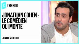 Jonathan Cohen / Serge le mytho : le comédien qui monte - C l'hebdo - 13/01/2018