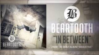 Beartooth - In Between (Audio)