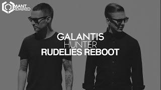 Galantis - Hunter (RudeLies ReBoot)