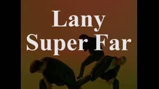 LANY-SUPER FAR(LYRICS)