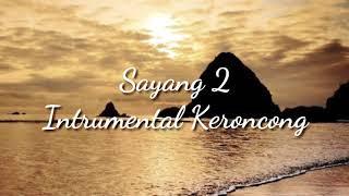 SAYANG 2 ● Instrumental Keroncong